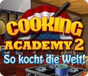 Cooking Academy 2: So kocht die Welt game play