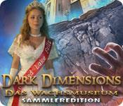Feature screenshot Spiel Dark Dimensions: Das Wachsmuseum Sammleredition