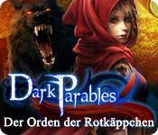 Feature screenshot Spiel Dark Parables: Der Orden der Rotkäppchen