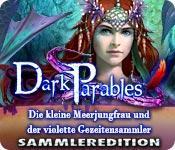 Feature screenshot Spiel Dark Parables: Die kleine Meerjungfrau und der violette Gezeitensammler Sammleredition
