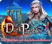 Feature screenshot Spiel Dark Parables: Das Mädchen mit den Schwefelhölzern