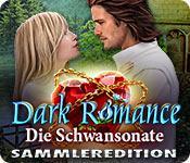 Feature screenshot Spiel Dark Romance: Die Schwansonate Sammleredition