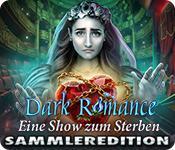 Feature screenshot Spiel Dark Romance: Eine Show zum Sterben Sammleredition