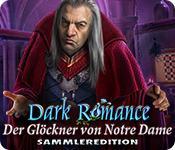 Feature screenshot Spiel Dark Romance: Der Glöckner von Notre Dame Sammleredition