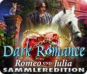 Feature screenshot Spiel Dark Romance: Romeo und Julia Sammleredition