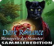 Feature screenshot Spiel Dark Romance: Menagerie der Monster Sammleredition