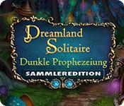 Feature screenshot Spiel Dreamland Solitaire: Dunkle Prophezeiung Sammleredition