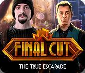 Feature screenshot Spiel Final Cut: The True Escapade