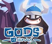 Feature screenshot Spiel Gods vs Humans