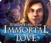 Feature screenshot Spiel Immortal Love: Blindes Verlangen