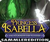Feature screenshot Spiel Prinzessin Isabella: Die Rückkehr des Fluches Sammleredition