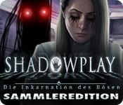 Feature screenshot Spiel Shadowplay: Die Inkarnation des Bösen Sammleredition