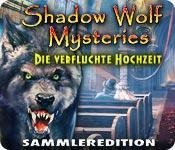 Vorschaubild Shadow Wolf Mysteries: Die verfluchte Hochzeit Sammleredition game
