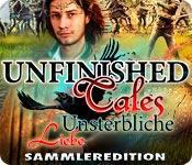 Feature screenshot Spiel Unfinished Tales: Unsterbliche Liebe Sammleredition