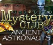 Feature screenshot Spiel Unsolved Mystery Club ®: Ancient Astronauts ®