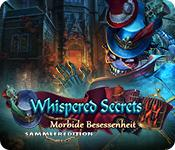 Feature screenshot Spiel Whispered Secrets: Morbide Besessenheit Sammleredition