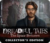Har screenshot spil Dreadful Tales: The Space Between Collector's Edition