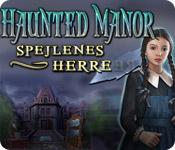 Haunted Manor: Spejlenes herre game play