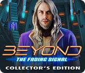 Feature screenshot game Beyond: The Fading Signal Collector's Edition