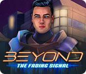 Feature screenshot game Beyond: The Fading Signal