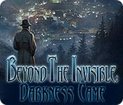 Feature screenshot game Beyond the Invisible: Darkness Came