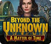 Feature screenshot game Beyond the Unknown: A Matter of Time