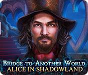 Feature screenshot game Bridge to Another World: Alice in Shadowland