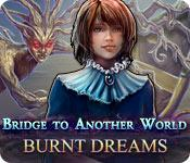 Feature screenshot game Bridge to Another World: Burnt Dreams