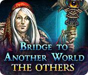 Feature screenshot game Bridge to Another World: The Others