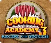 Feature screenshot game Cooking Academy 3: Recipe for Success