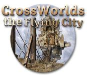 Feature screenshot game Crossworlds: The Flying City