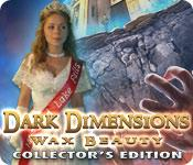 Feature screenshot game Dark Dimensions: Wax Beauty Collector's Edition