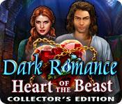 Feature screenshot game Dark Romance: Heart of the Beast Collector's Edition