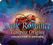 Feature screenshot game Dark Romance: Vampire Origins Collector's Edition