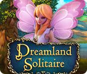 Feature screenshot game Dreamland Solitaire