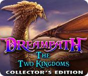 Feature screenshot game Dreampath: The Two Kingdoms Collector's Edition