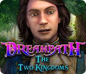 Feature screenshot game Dreampath: The Two Kingdoms