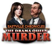 Eastville Chronicles: The Drama Queen Murder game play
