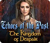 Feature screenshot game Echoes of the Past: The Kingdom of Despair
