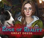Feature screenshot game Edge of Reality: Great Deeds