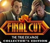 Feature screenshot game Final Cut: The True Escapade Collector's Edition