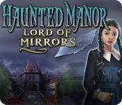 Feature screenshot game Haunted Manor: Lord of Mirrors