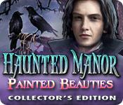Feature screenshot game Haunted Manor: Painted Beauties Collector's Edition