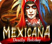 Функция скриншота игры Мексикана: Смертельный Отпуск