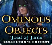 Feature screenshot game Ominous Objects: Trail of Time Collector's Edition