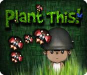 Plant This! game play