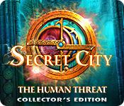 Feature screenshot game Secret City: The Human Threat Collector's Edition
