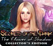 Feature screenshot game Secrets of the Dark: The Flower of Shadow Collector's Edition
