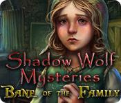 Feature screenshot game Shadow Wolf Mysteries: Bane of the Family