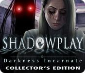 Feature screenshot game Shadowplay: Darkness Incarnate Collector's Edition
